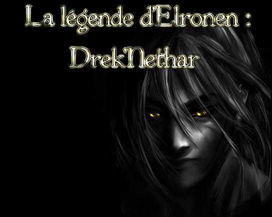 La légende d'Elrönen : Drek'Nethar
